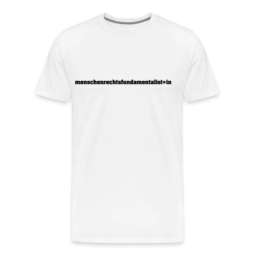menschenrechtsfundamentalist*in (black) - Männer Premium T-Shirt