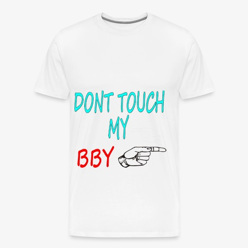 DONT TOUCH MY BBY - Camiseta premium hombre
