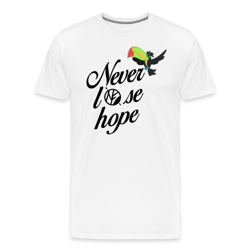 NF - Never lose hope - toucan - T-shirt Premium Homme