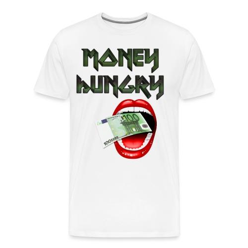 MONEY HUNGRY - Mannen Premium T-shirt
