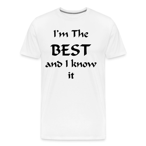 I'm the best and I know it - T-shirt Premium Homme
