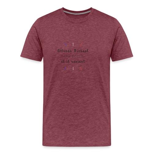 Attends Mickael - T-shirt Premium Homme