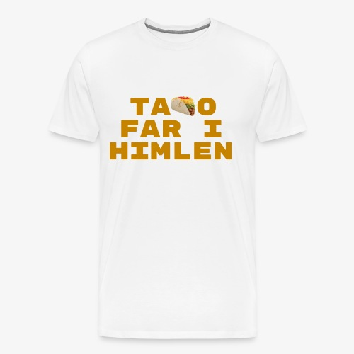 Taco far i himlen hvid - Herre premium T-shirt