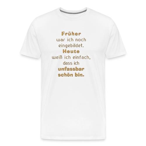 unfassbar schön - Männer Premium T-Shirt