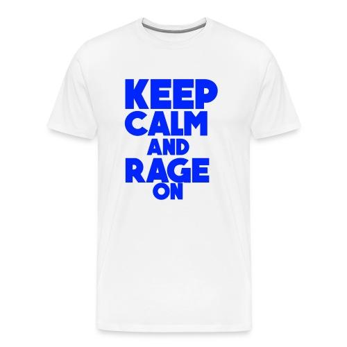 KeepCalmAndRageOn - Men's Premium T-Shirt