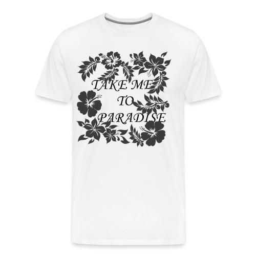 Take me to Paradise - Männer Premium T-Shirt