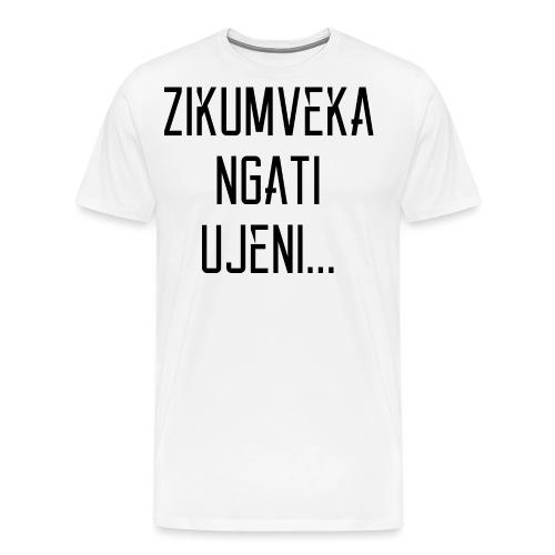 Zikumveka Ngati Black - Men's Premium T-Shirt