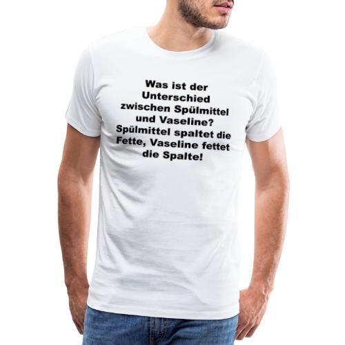 Unterschied zwischen Spülmittel und Vaseline - Männer Premium T-Shirt