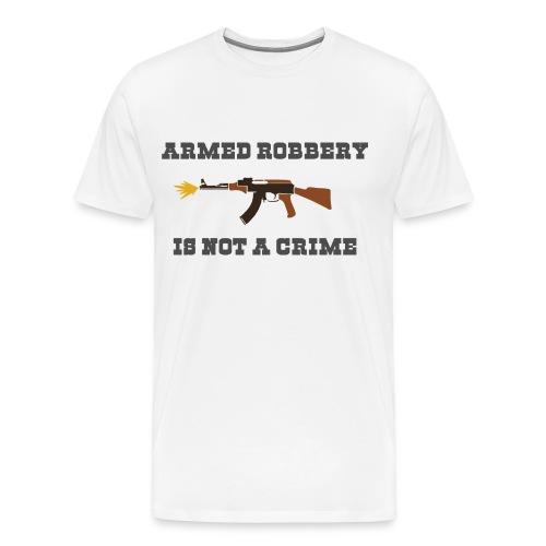 Armed Robbery simple - Männer Premium T-Shirt