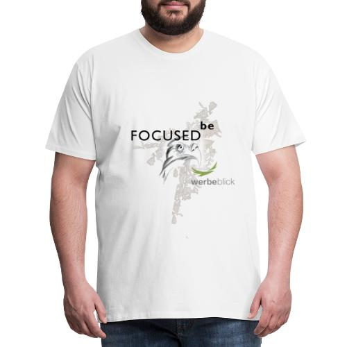 Be focused - Männer Premium T-Shirt