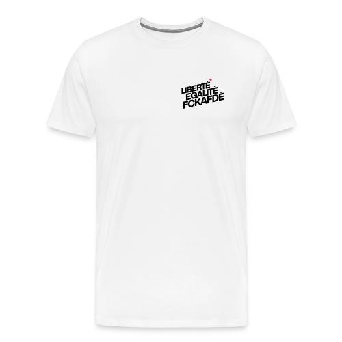 Liberté Egalité Fckafdé - Männer Premium T-Shirt