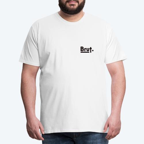Brut. - Mannen Premium T-shirt