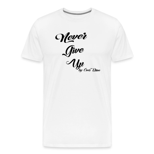 Never Give Up By OverDrive - Camiseta premium hombre