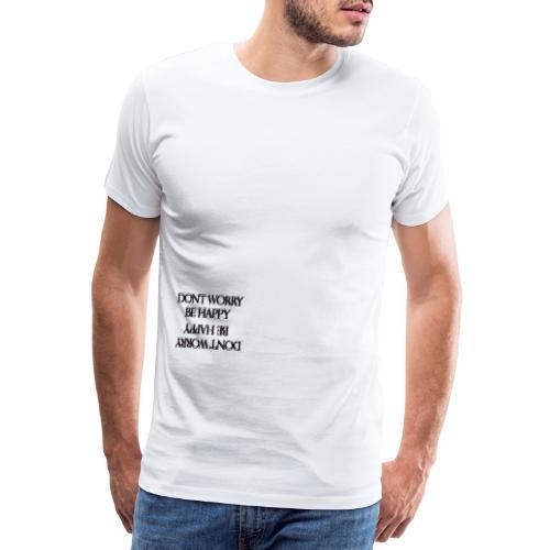 DontworryBeHappyHDD - Camiseta premium hombre