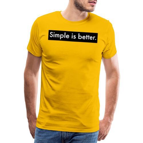 Simple Is Better - Men's Premium T-Shirt