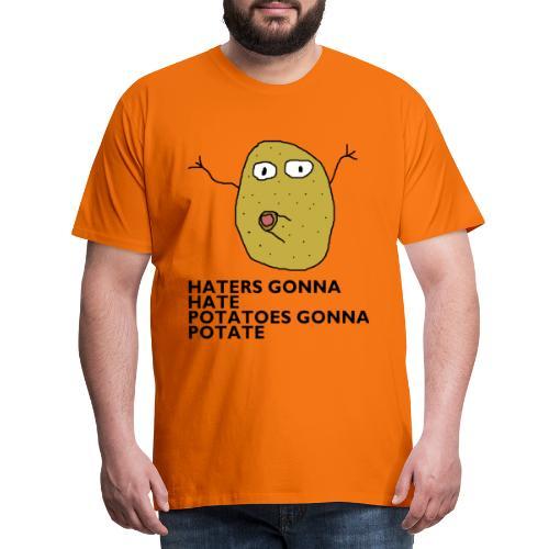 Haters gonna hate - Männer Premium T-Shirt