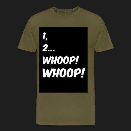 1, 2... WHOOP! WHOOP! - Maglietta Premium da uomo