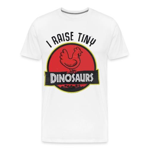 I raise tiny dinosaurs chicken - Men's Premium T-Shirt