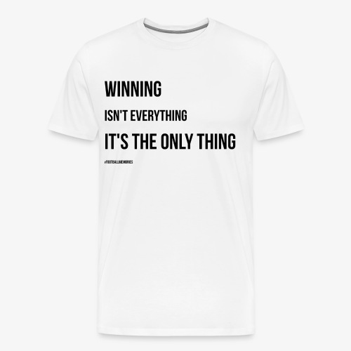 Football Victory Quotation - Men's Premium T-Shirt