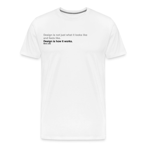 Steve Jobs on Design - Men's Premium T-Shirt
