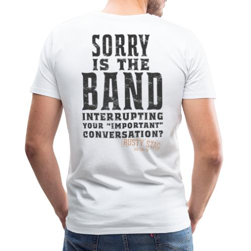 Am Interrupting at the back? - Men's Premium T-Shirt