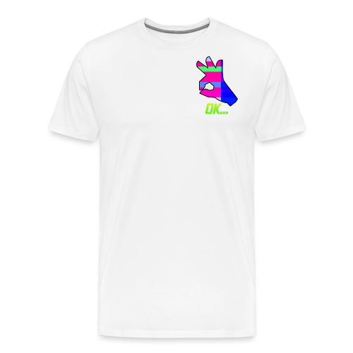 Ok... - Men's Premium T-Shirt