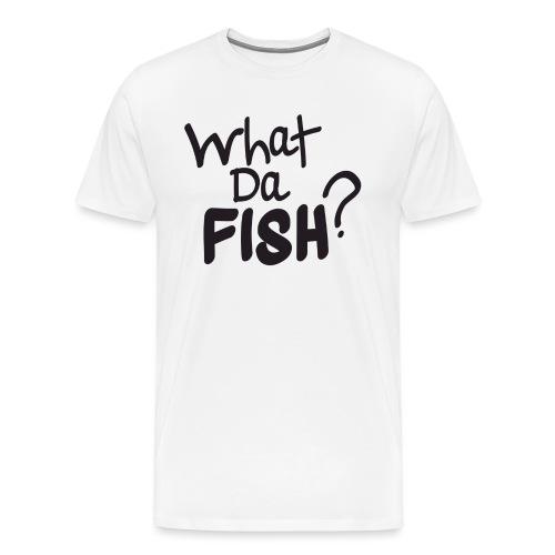 Whatdafish Spreadshirt - Men's Premium T-Shirt