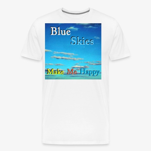 Blue Skies Make Me Happy - Premium T-skjorte for menn