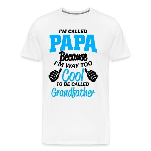 on m'appel papa car je suis trop cool grand-père - T-shirt Premium Homme