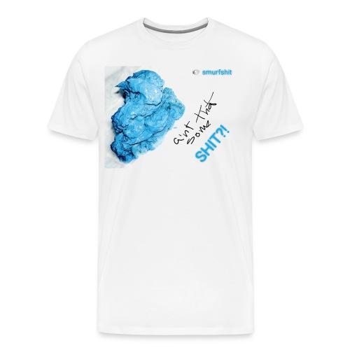 Aint that some Smurfshit?! - Mannen Premium T-shirt