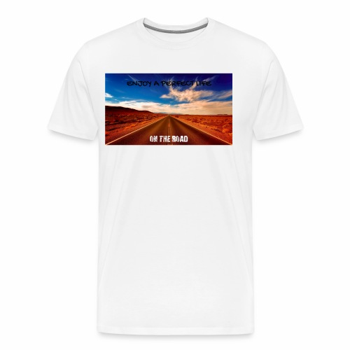 Enjoy a perfect life - On the Road - T-shirt Premium Homme