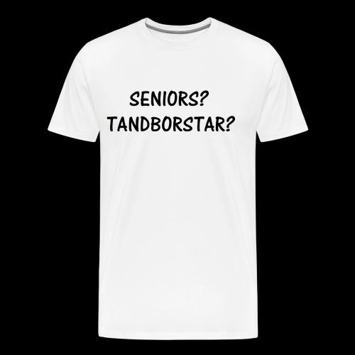 Seniors? Tandborstar? - Premium-T-shirt herr