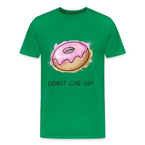Fruit Puns n°1 Donut give up - Männer Premium T-Shirt