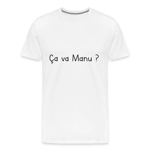 ça va Manu - T-shirt Premium Homme