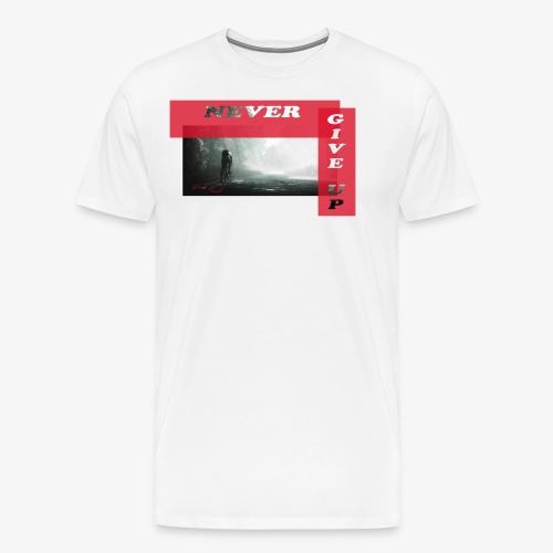 NEVER GIVE UP - Camiseta premium hombre