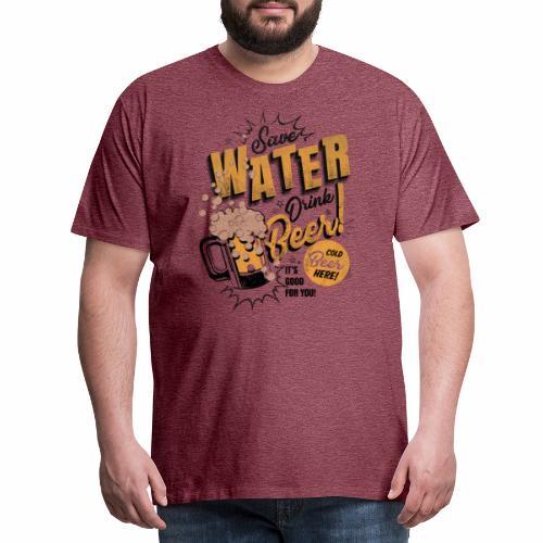 Save Water Drink Beer Trinke Wasser statt Bier - Men's Premium T-Shirt