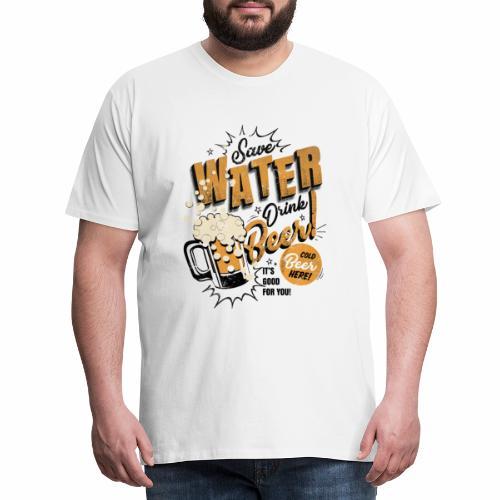 Save Water Drink Beer Drink water instead of beer - Men's Premium T-Shirt