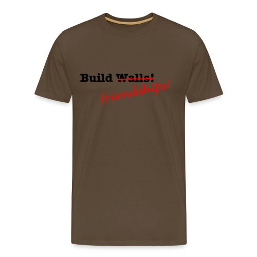 Build Friendships, not walls! - Men's Premium T-Shirt