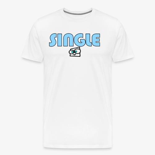single a - Men's Premium T-Shirt