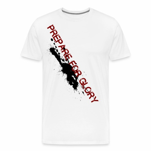Prepare for Glory - Premium-T-shirt herr