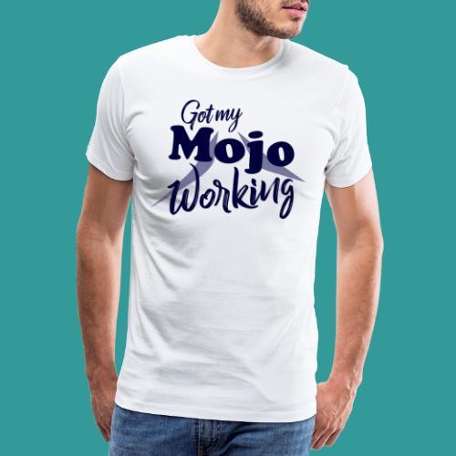 Got My Mojo Working - Men's Premium T-Shirt