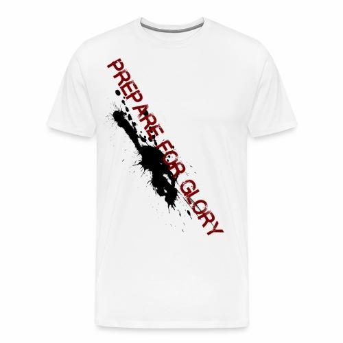 Prepare for Glory - Premium-T-shirt herr
