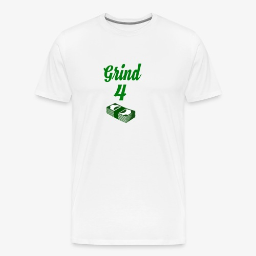 Grind4Money - Men's Premium T-Shirt