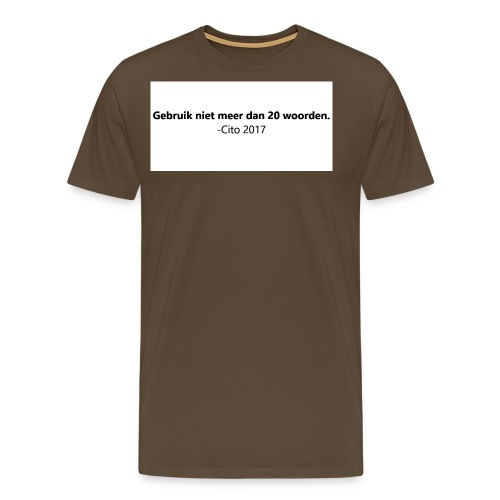 Gebruik niet meer dan 20 woorden - Mannen Premium T-shirt