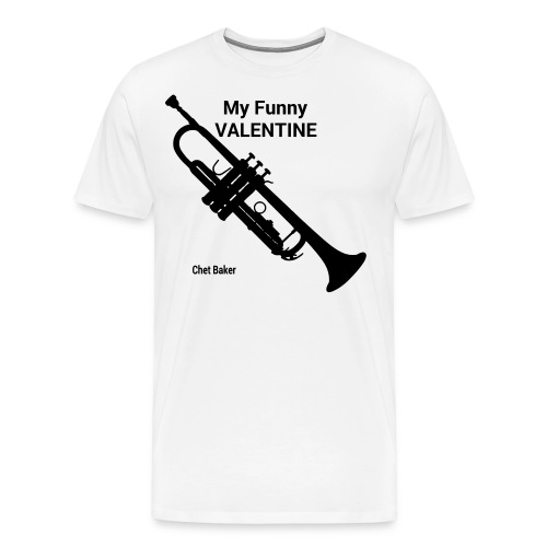 My Funny Valentine - Men's Premium T-Shirt