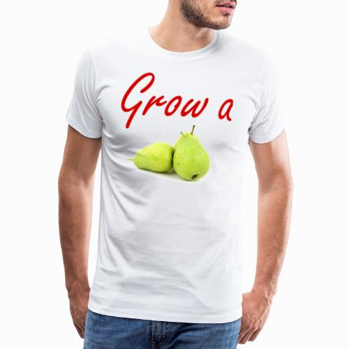 Grow a Pear - Men's Premium T-Shirt