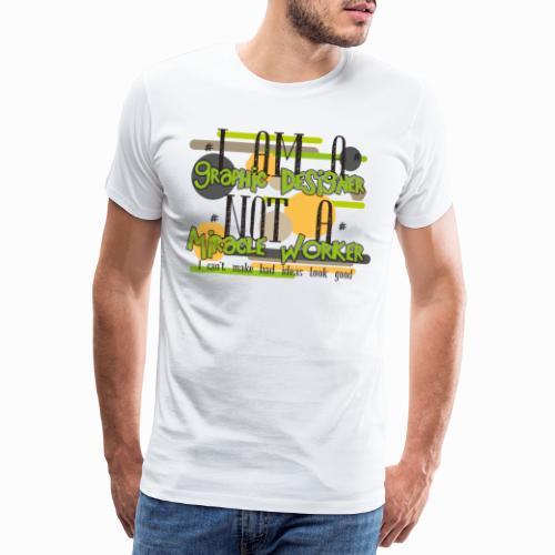 I am a graphic designer - Men's Premium T-Shirt