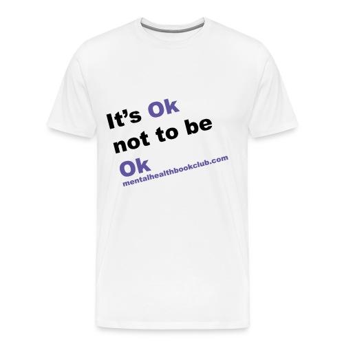 It s okay not to be okay - Men's Premium T-Shirt