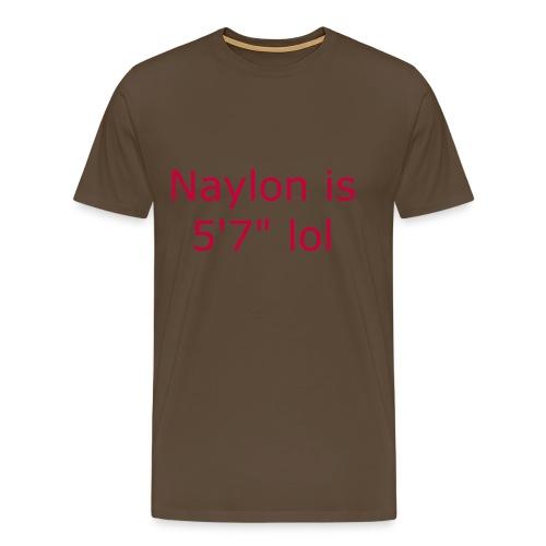 Naylon is 5'7 lol - Men's Premium T-Shirt