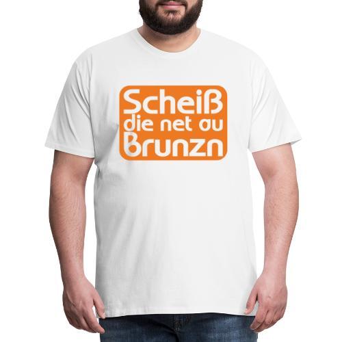 Wienerisch Scheiß die net au brunzn Spruch - Männer Premium T-Shirt